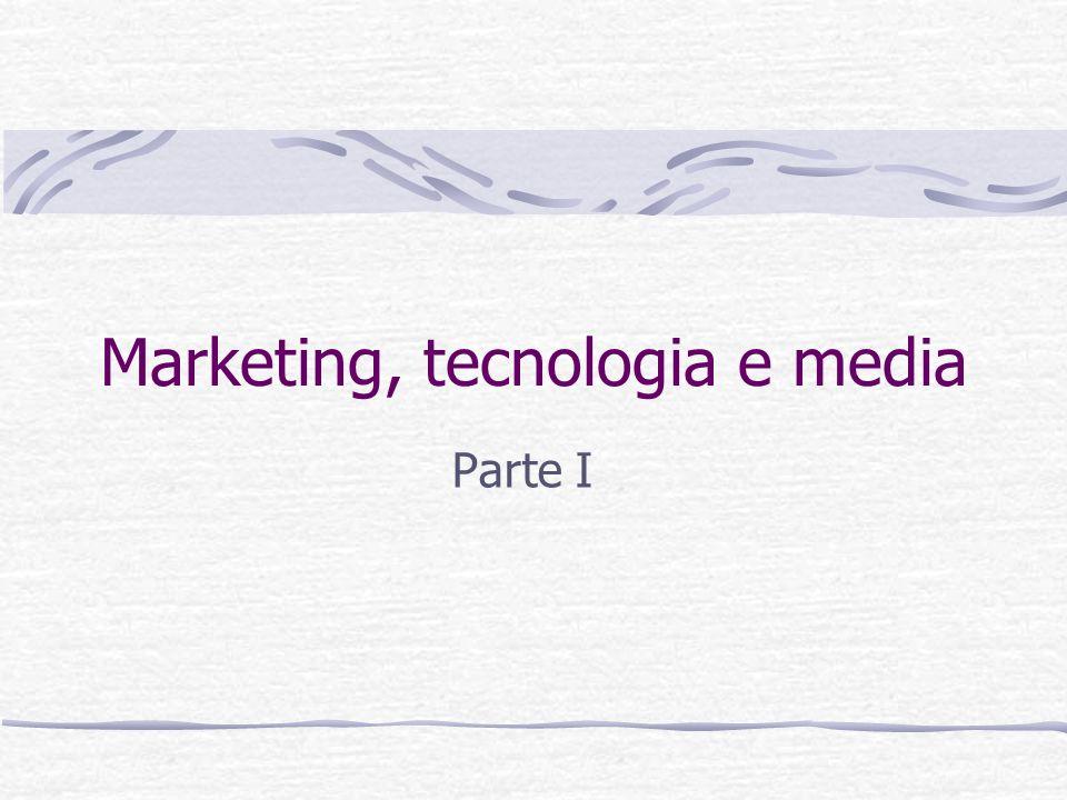 Marketing, tecnologia e media