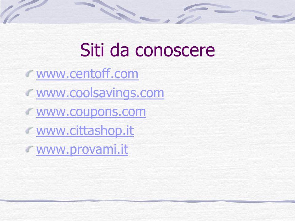 Siti da conoscere www.centoff.com www.coolsavings.com www.coupons.com