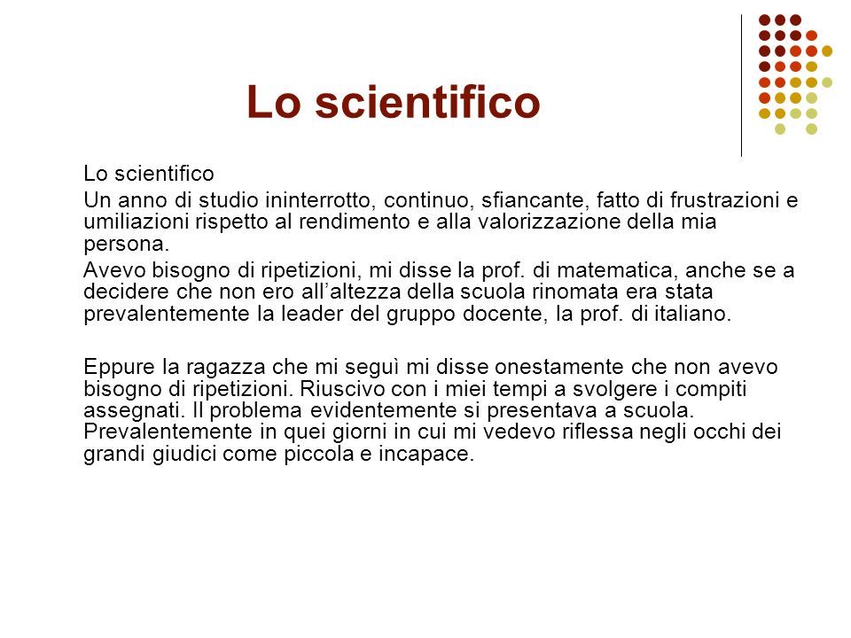 Lo scientifico Lo scientifico