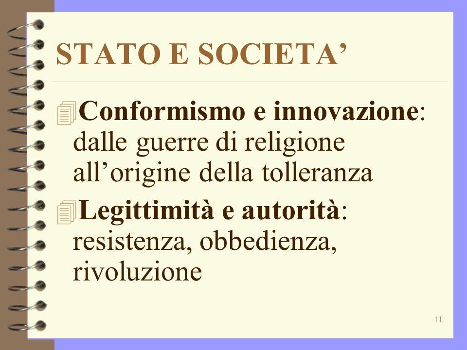 STATO E SOCIETA' Conformismo e innovazione: dalle guerre di religione all'origine della tolleranza.
