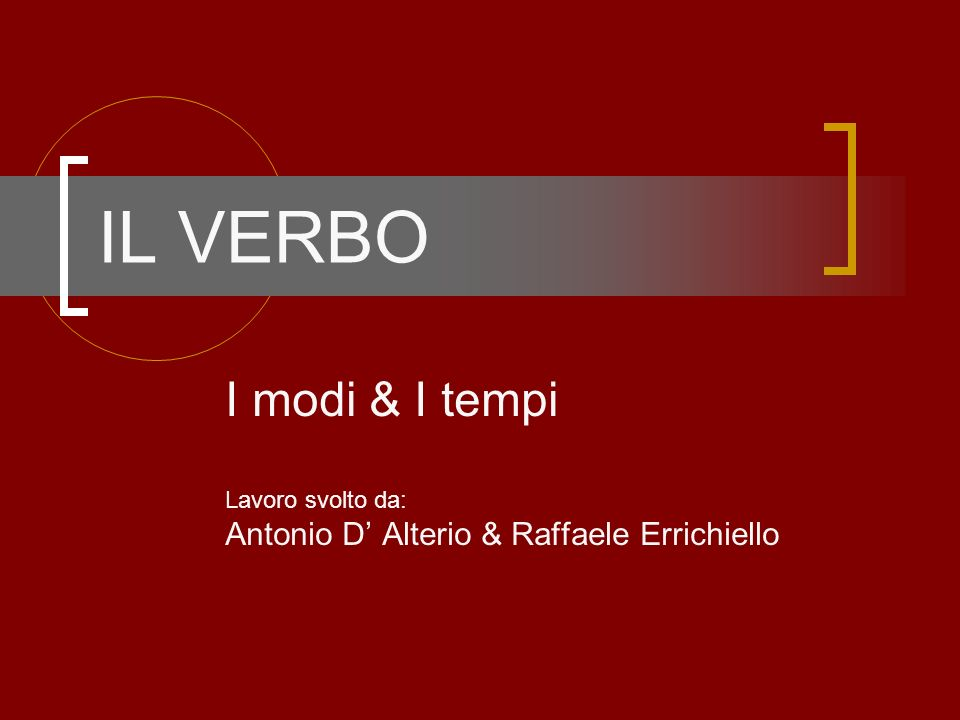 IL VERBO I modi & I tempi Antonio D' Alterio & Raffaele Errichiello