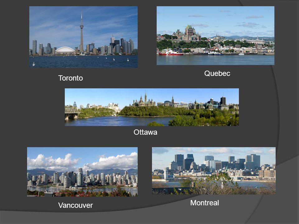 Quebec Toronto Ottawa Montreal Vancouver