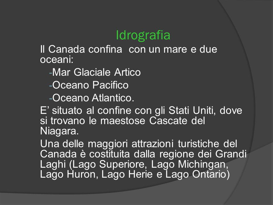 Idrografia Il Canada confina con un mare e due oceani: