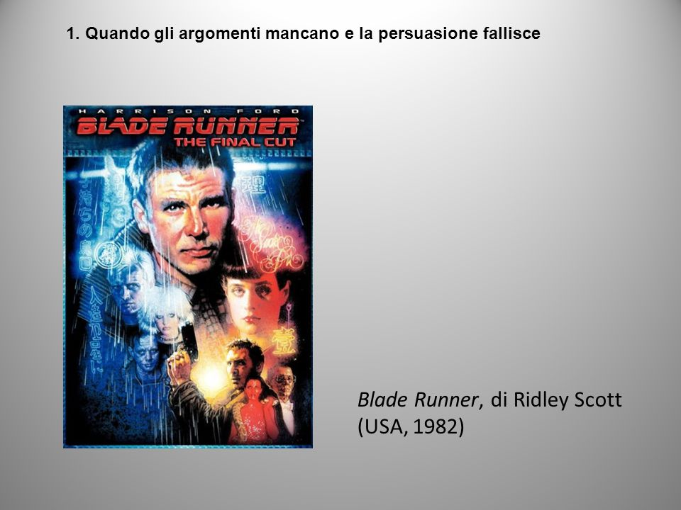 Blade Runner, di Ridley Scott (USA, 1982)