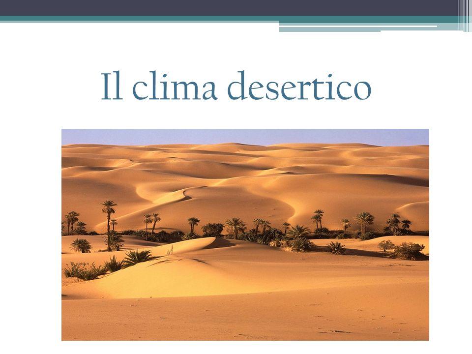 Il clima desertico