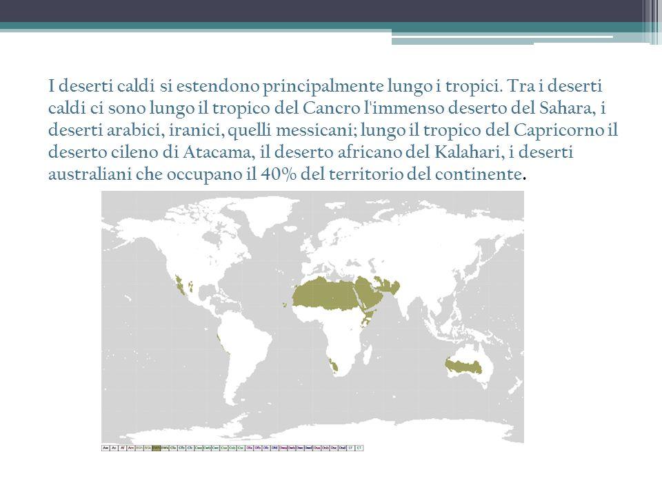 I deserti caldi si estendono principalmente lungo i tropici