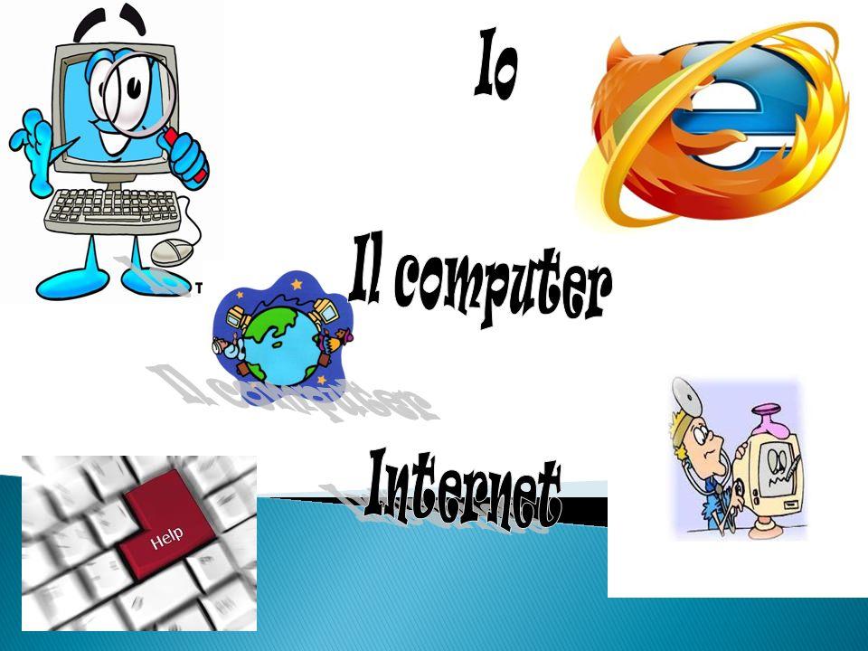 Io Il computer Internet
