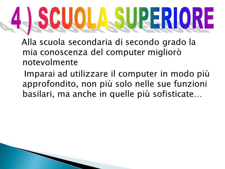 4 ) SCUOLA SUPERIORE
