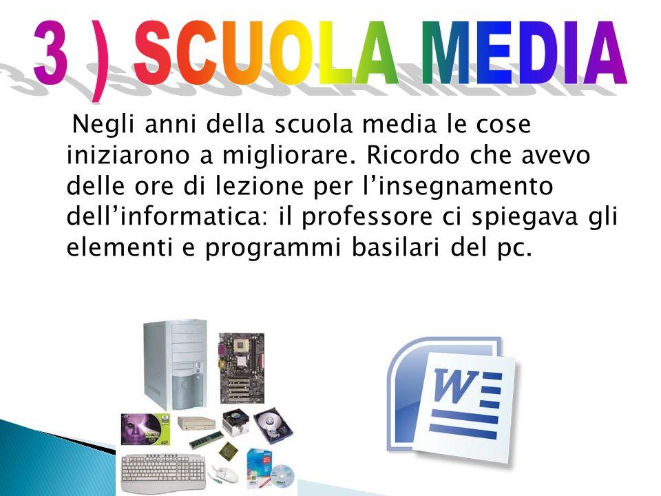 3 ) SCUOLA MEDIA
