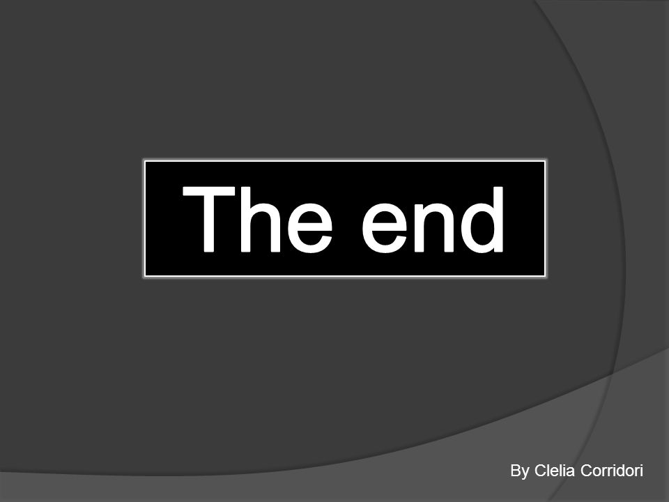The end By Clelia Corridori