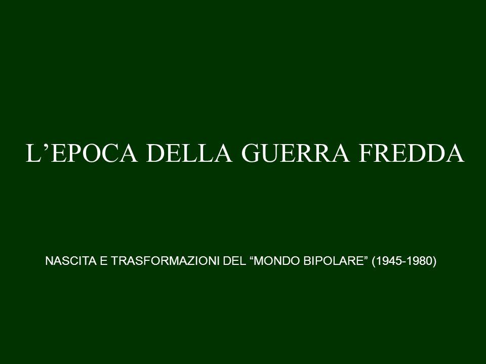 L'EPOCA DELLA GUERRA FREDDA