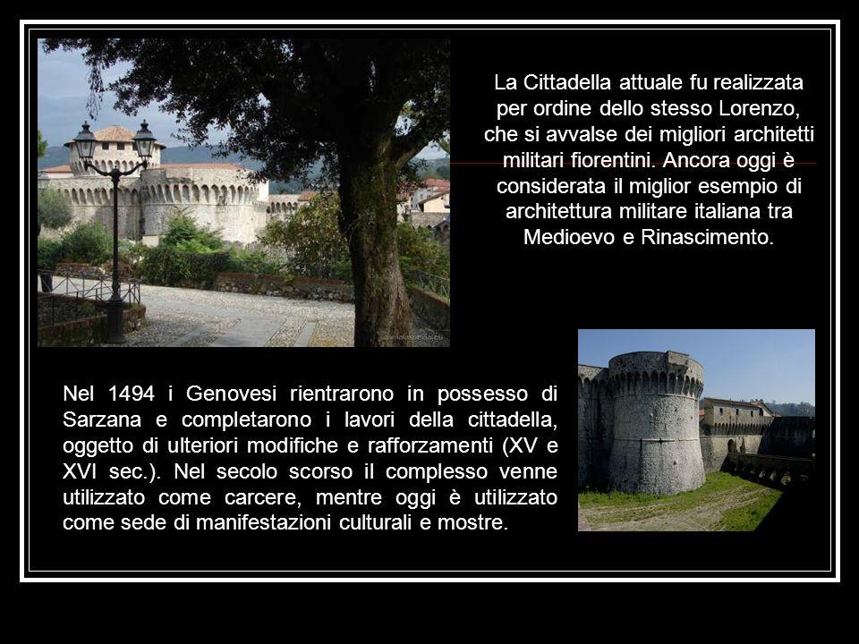 La Cittadella attuale fu realizzata per ordine dello stesso Lorenzo, che si avvalse dei migliori architetti militari fiorentini. Ancora oggi è considerata il miglior esempio di architettura militare italiana tra Medioevo e Rinascimento.