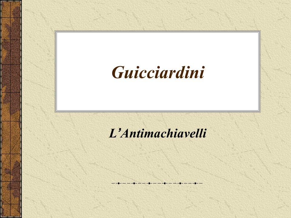 Guicciardini L'Antimachiavelli