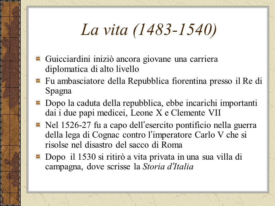 La vita (1483-1540) Guicciardini iniziò ancora giovane una carriera diplomatica di alto livello.