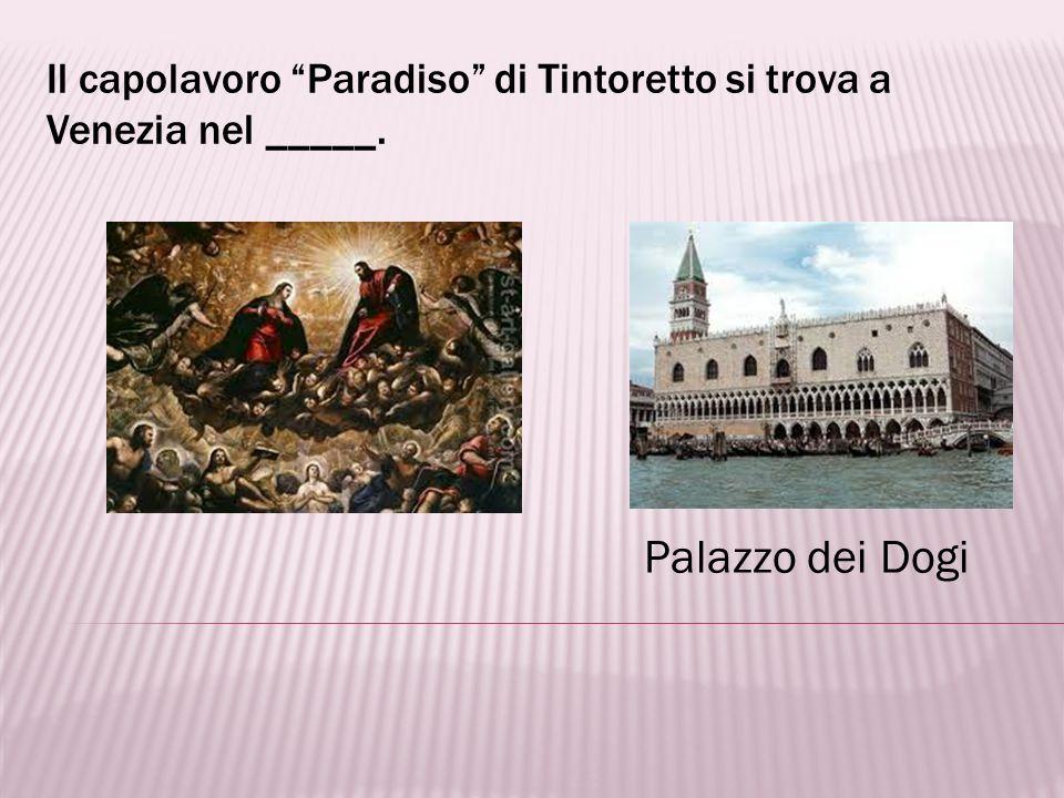 Il capolavoro Paradiso di Tintoretto si trova a Venezia nel _____.
