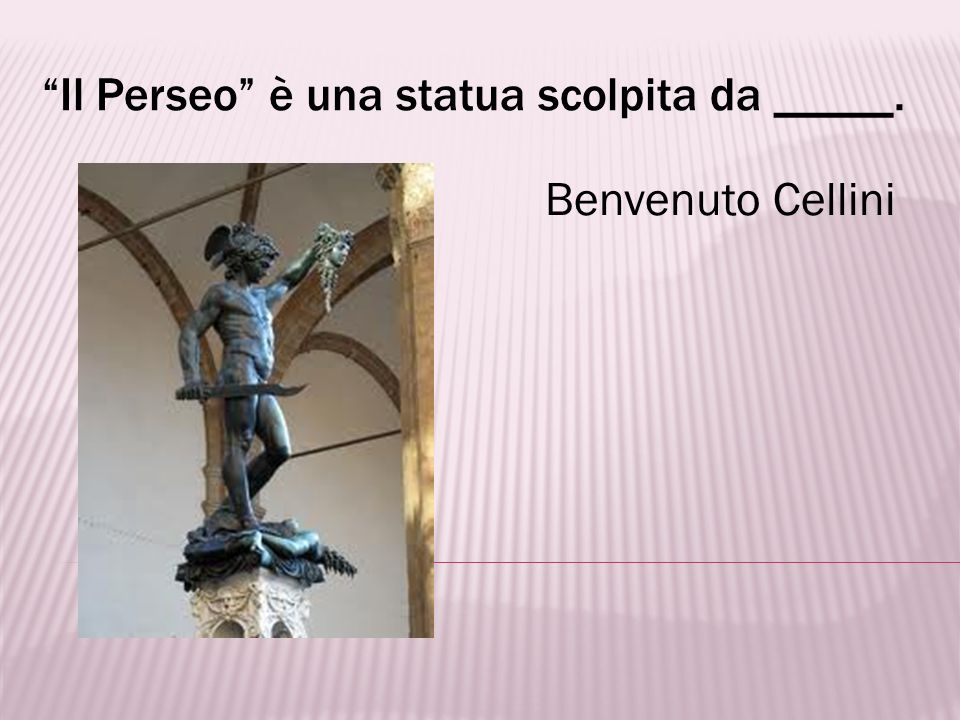 Il Perseo è una statua scolpita da _____.