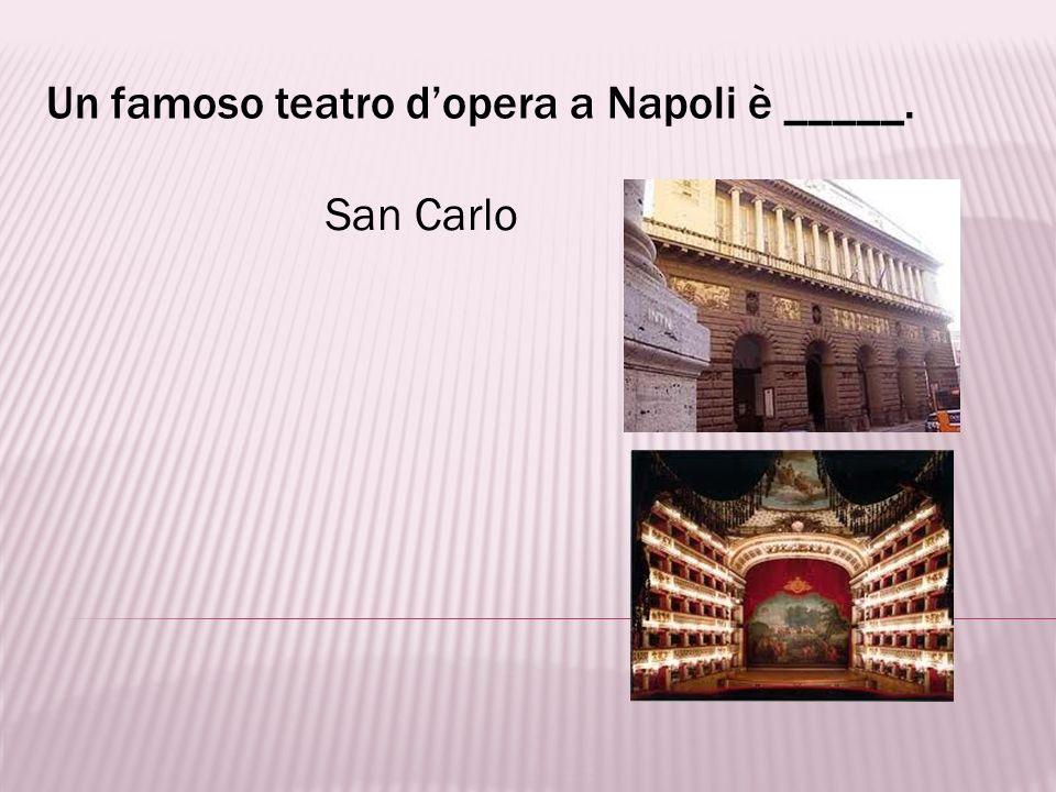 Un famoso teatro d'opera a Napoli è _____.