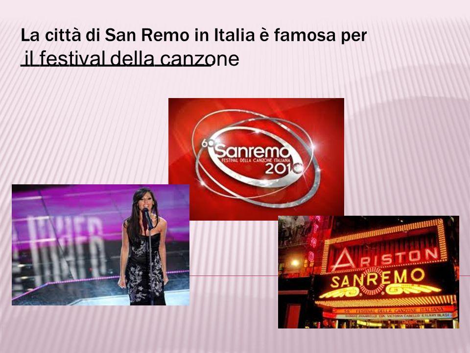 La città di San Remo in Italia è famosa per ____________________.