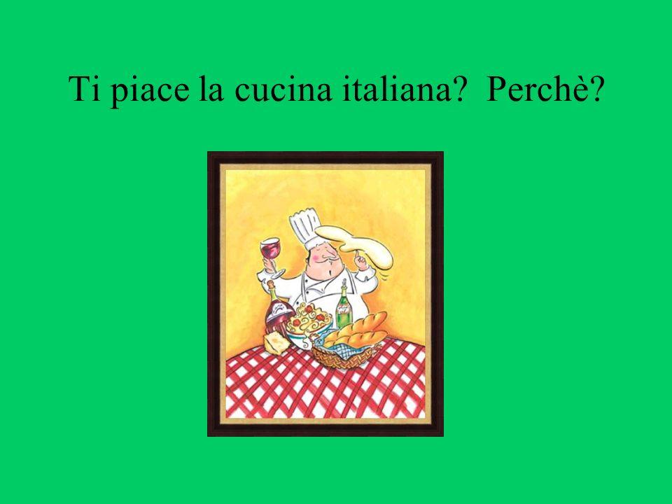 Ti piace la cucina italiana Perchè
