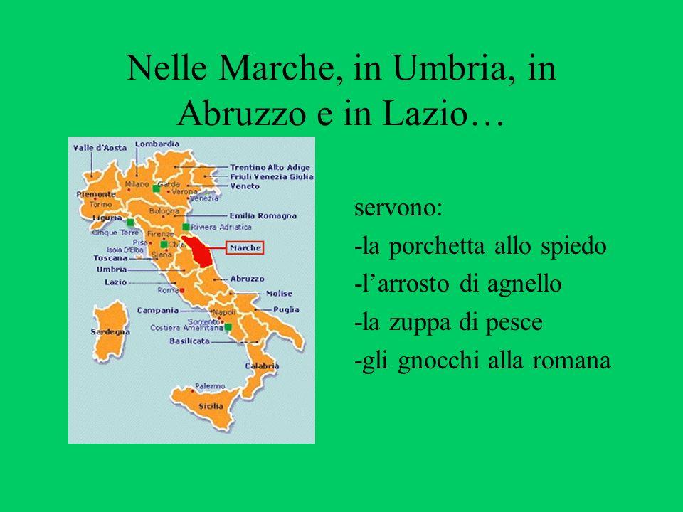 Nelle Marche, in Umbria, in Abruzzo e in Lazio…