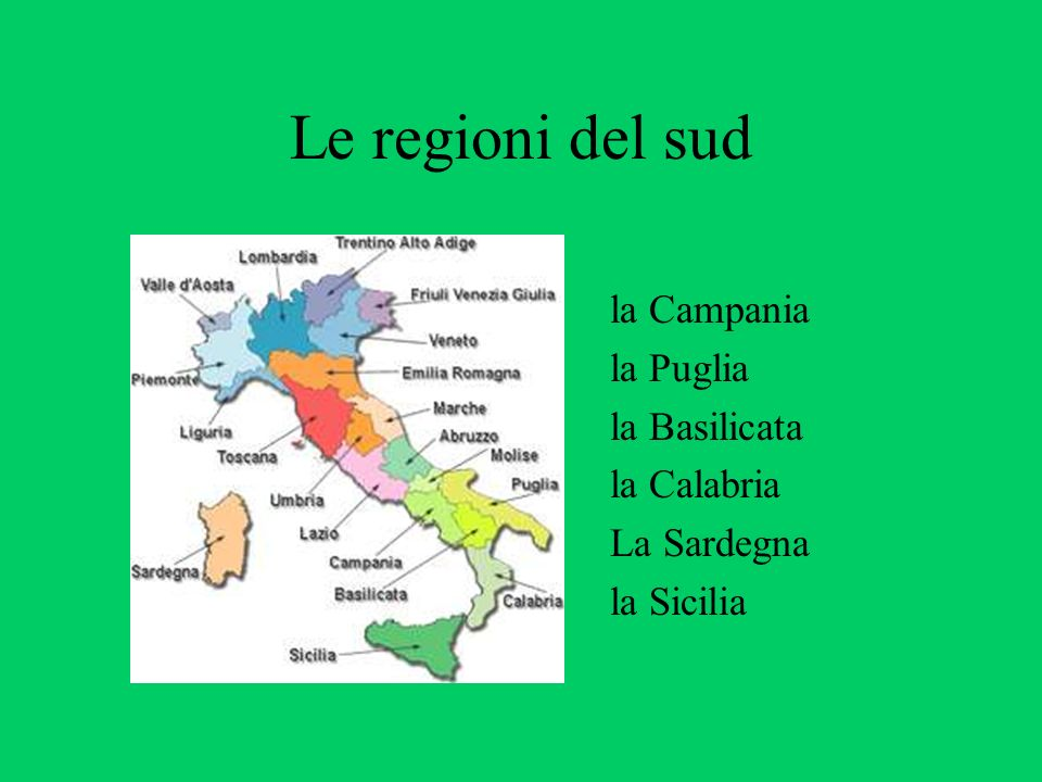Le regioni del sud la Campania la Puglia la Basilicata la Calabria