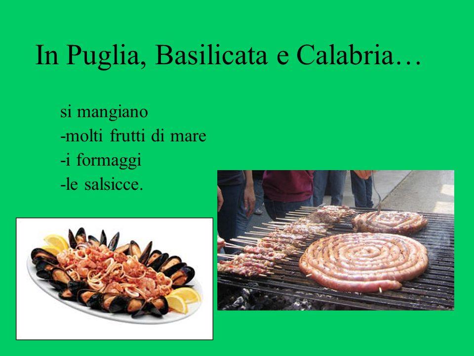 In Puglia, Basilicata e Calabria…