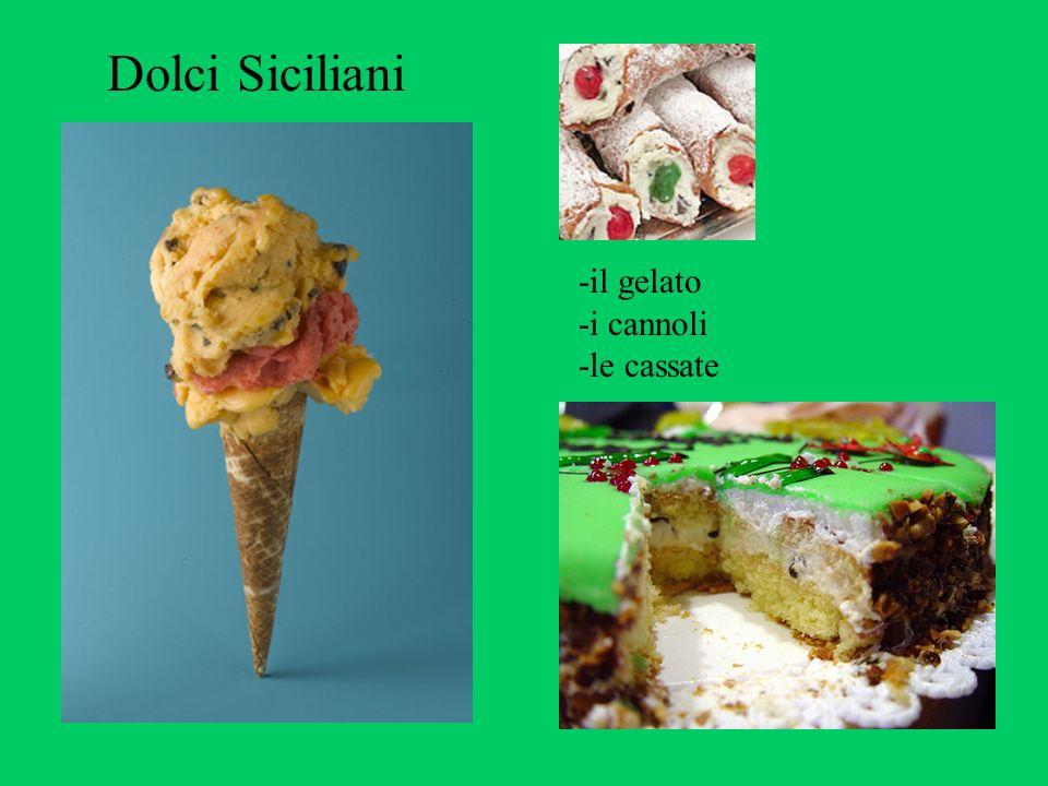 Dolci Siciliani -il gelato -i cannoli -le cassate
