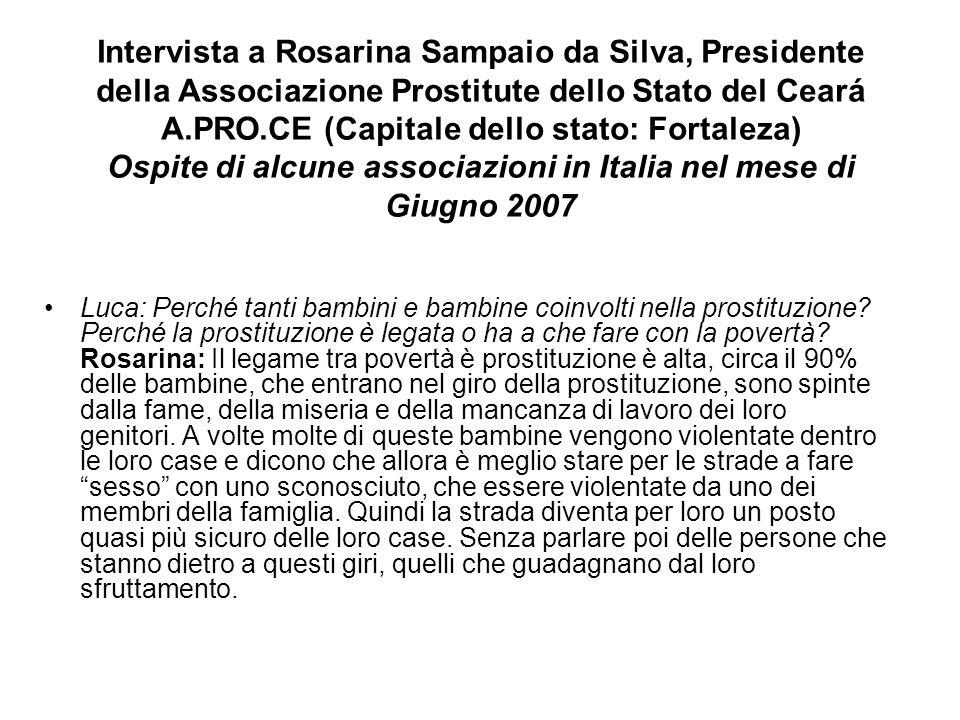 Intervista a Rosarina Sampaio da Silva, Presidente della Associazione Prostitute dello Stato del Ceará A.PRO.CE (Capitale dello stato: Fortaleza) Ospite di alcune associazioni in Italia nel mese di Giugno 2007