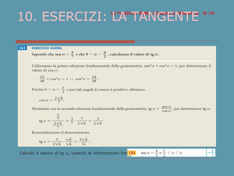 10. ESERCIZI: LA TANGENTE /15 LE FUNZIONI SENO, COSENO E TANGENTE