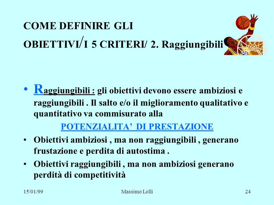 COME DEFINIRE GLI OBIETTIVI/I 5 CRITERI/ 2. Raggiungibili