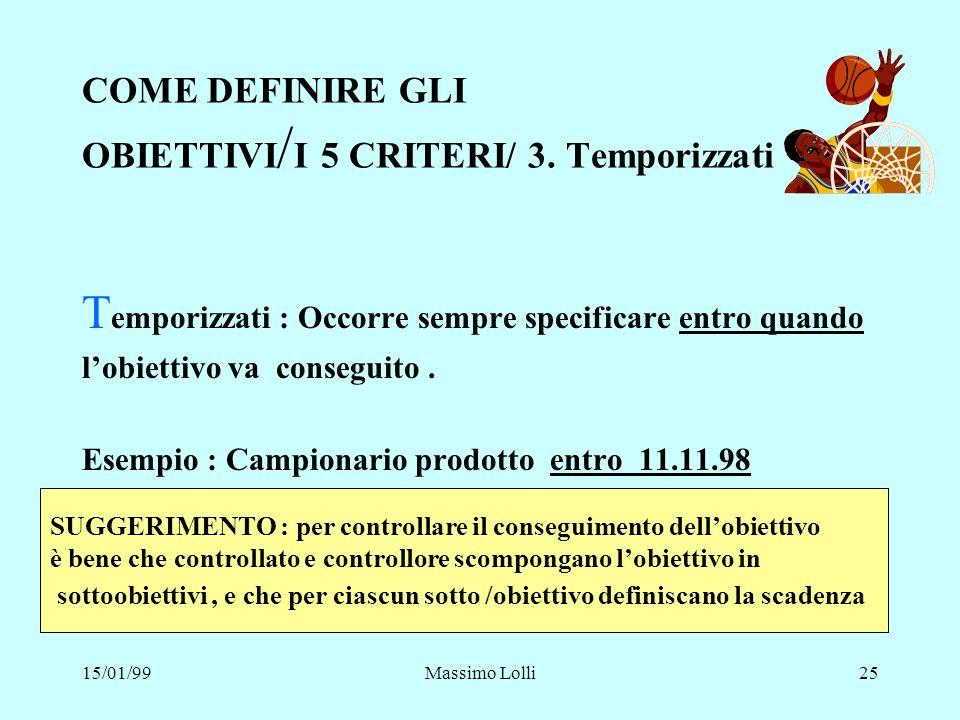 COME DEFINIRE GLI OBIETTIVI/I 5 CRITERI/ 3. Temporizzati
