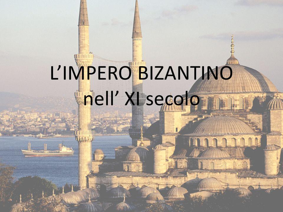 L'IMPERO BIZANTINO nell' XI secolo