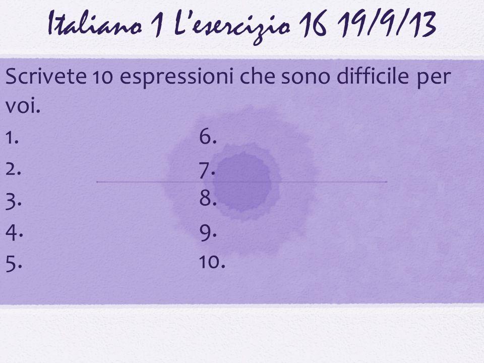 Italiano 1 L'esercizio 16 19/9/13