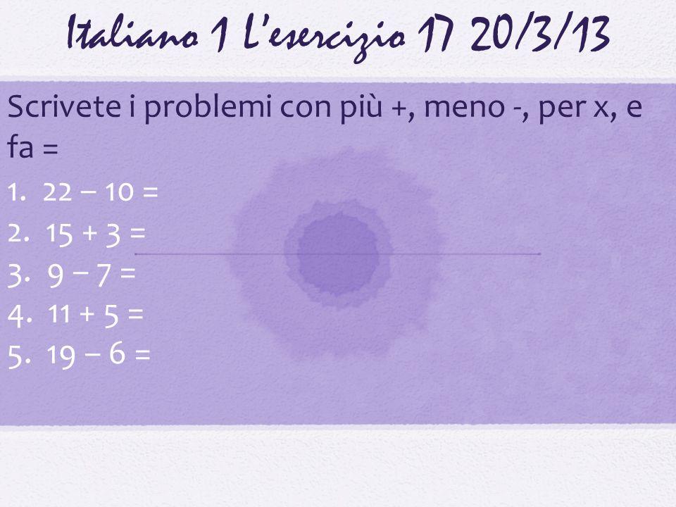 Italiano 1 L'esercizio 17 20/3/13