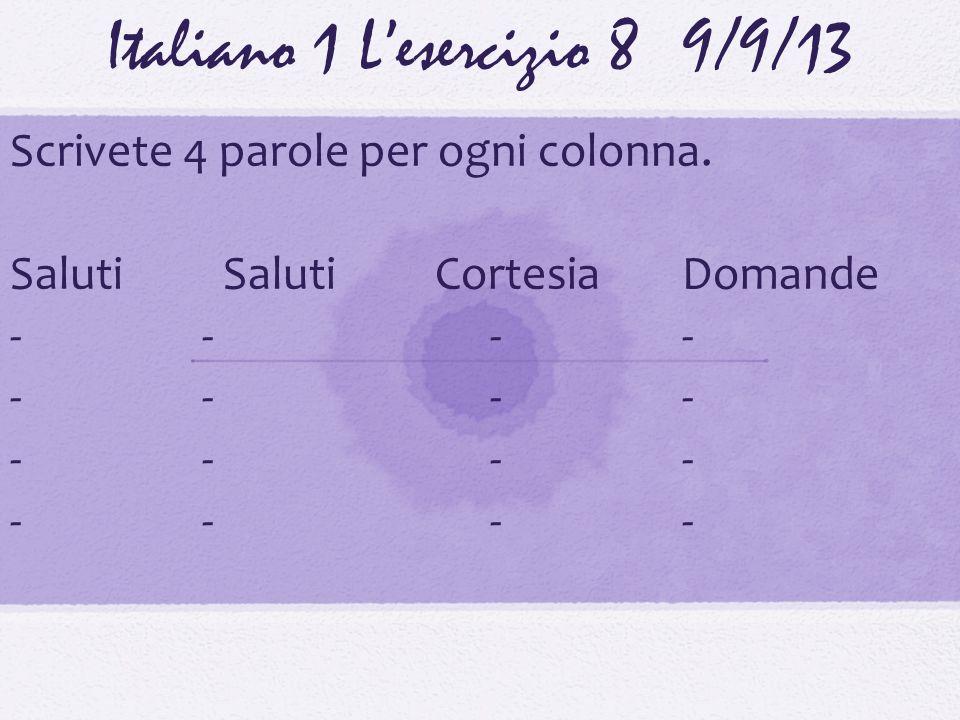Italiano 1 L'esercizio 8 9/9/13
