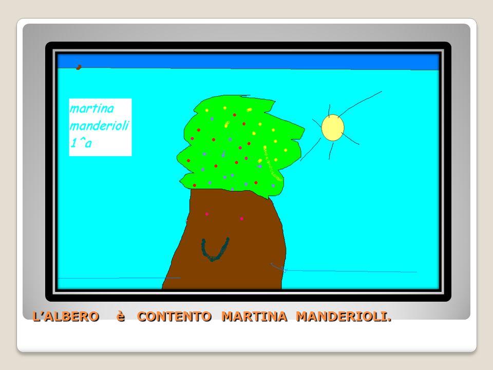 L'ALBERO è CONTENTO MARTINA MANDERIOLI.