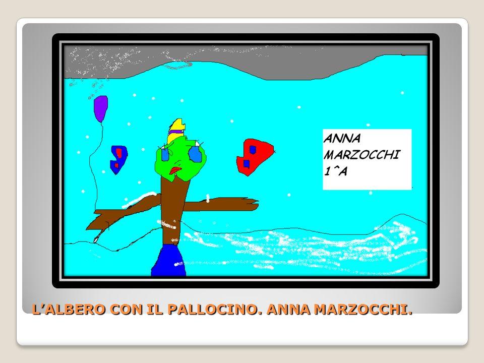 L'ALBERO CON IL PALLOCINO. ANNA MARZOCCHI.