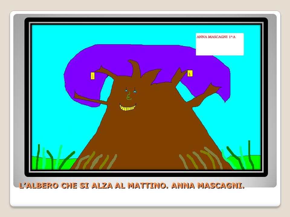 L'ALBERO CHE SI ALZA AL MATTINO. ANNA MASCAGNI.