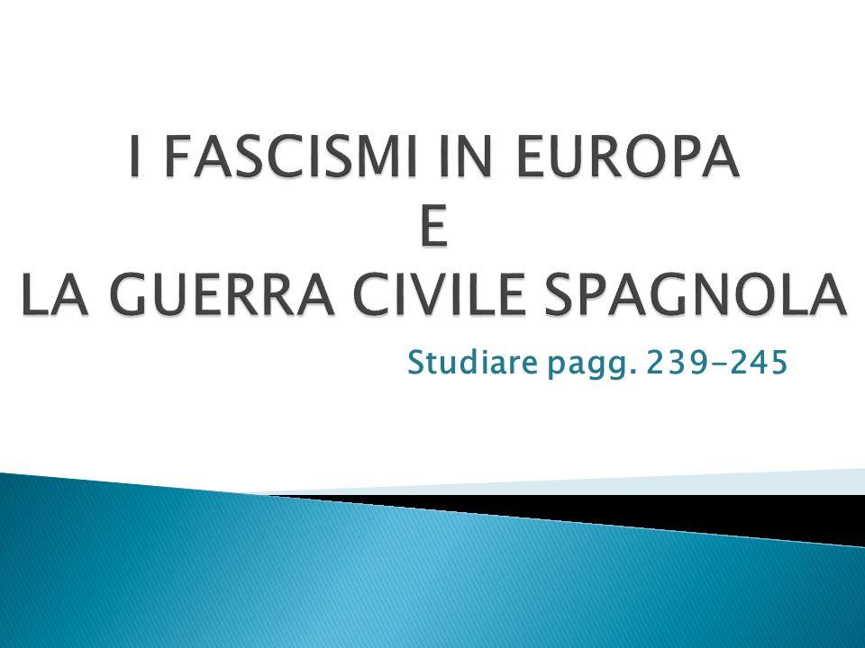 I FASCISMI IN EUROPA E LA GUERRA CIVILE SPAGNOLA
