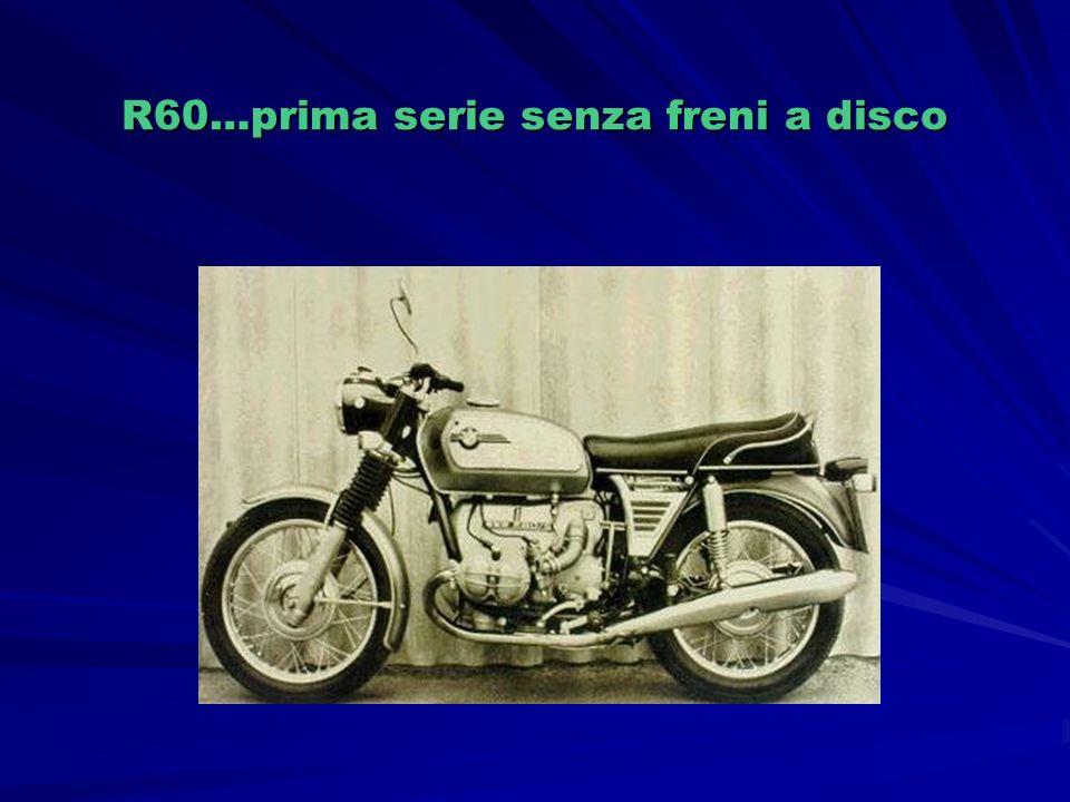 R60…prima serie senza freni a disco