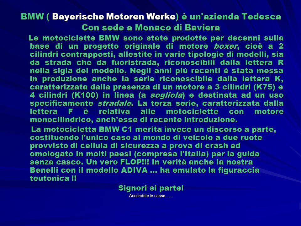 BMW ( Bayerische Motoren Werke) è un azienda Tedesca