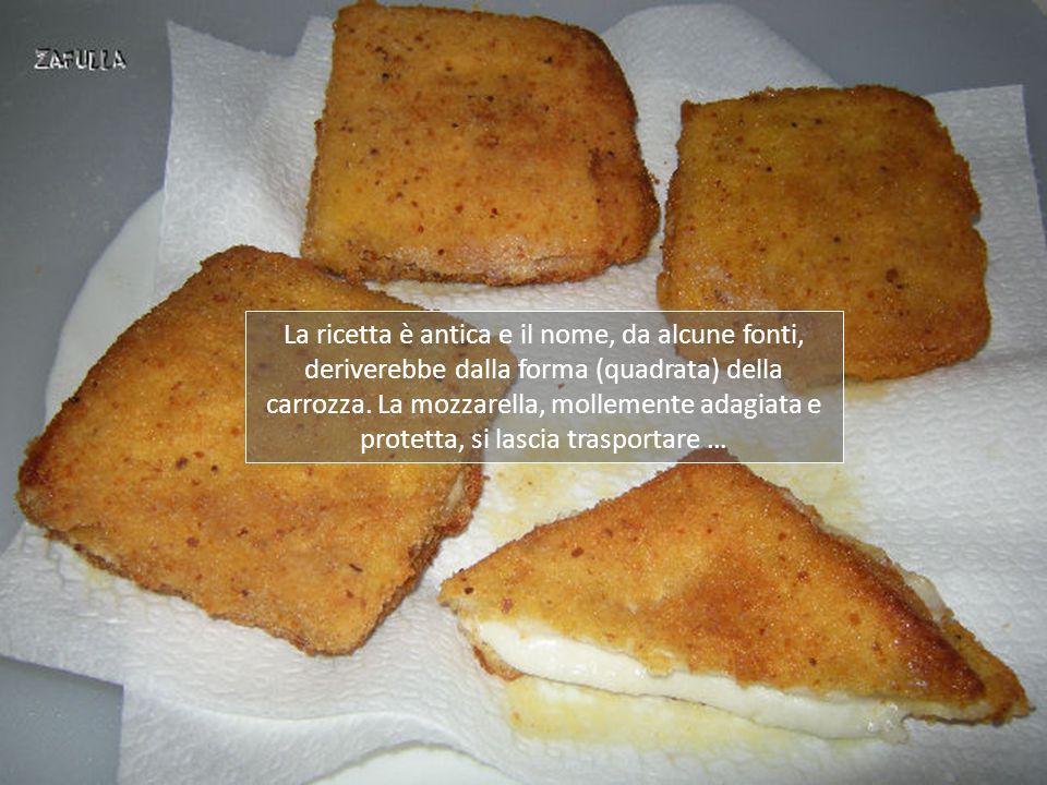 La ricetta è antica e il nome, da alcune fonti, deriverebbe dalla forma (quadrata) della carrozza.