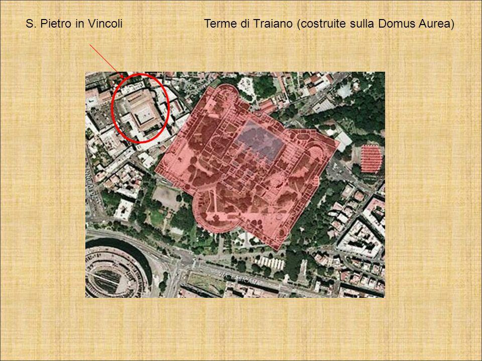 S. Pietro in Vincoli Terme di Traiano (costruite sulla Domus Aurea)