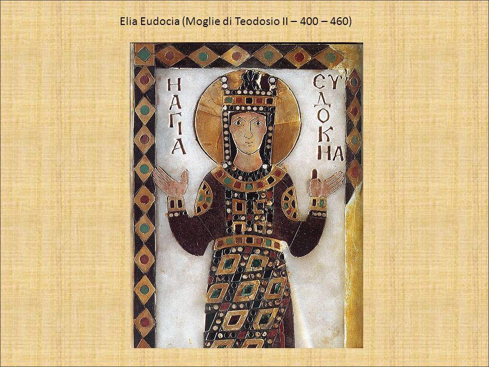 Elia Eudocia (Moglie di Teodosio II – 400 – 460)