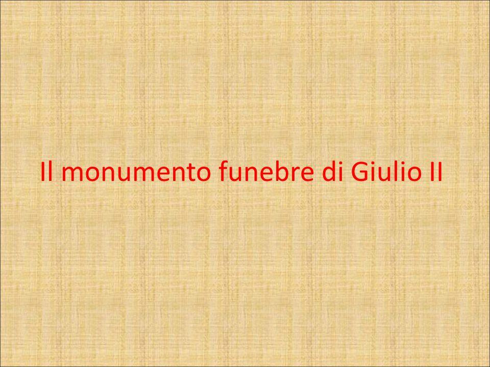 Il monumento funebre di Giulio II