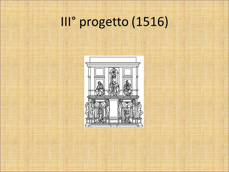 III° progetto (1516)