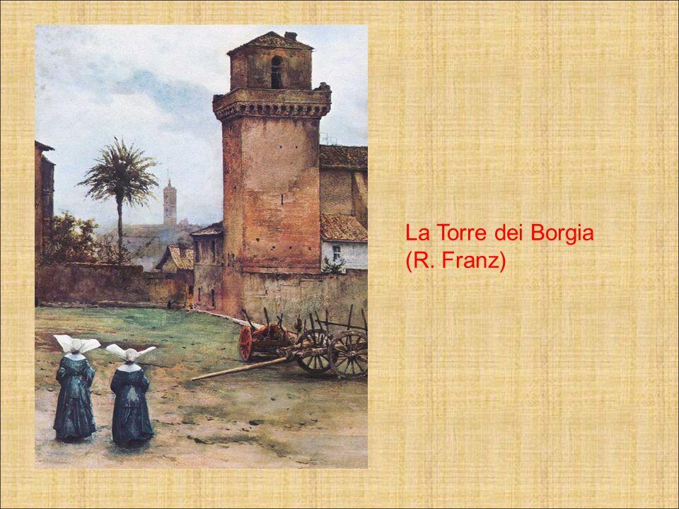 La Torre dei Borgia (R. Franz)
