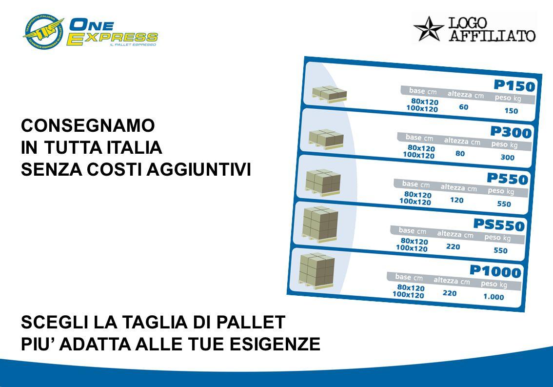 CONSEGNAMO IN TUTTA ITALIA. SENZA COSTI AGGIUNTIVI.