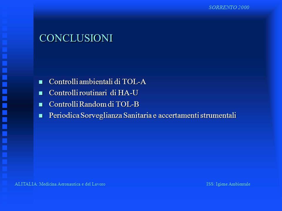 CONCLUSIONI Controlli ambientali di TOL-A Controlli routinari di HA-U