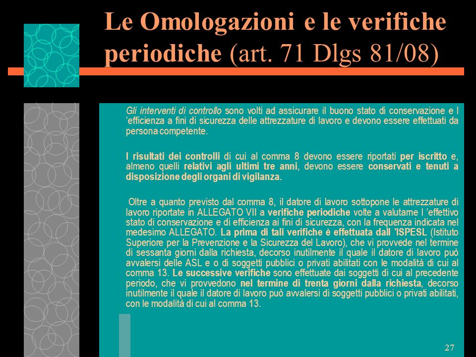 Le Omologazioni e le verifiche periodiche (art. 71 Dlgs 81/08)